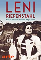 Leni Riefenstahl - Das Ende eines Mythos