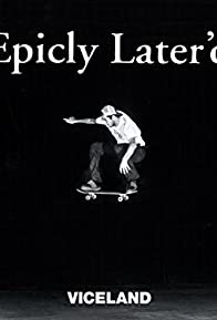 Primary photo for Epicly Later'd