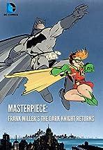 Masterpiece: Frank Miller's The Dark Knight Returns