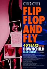 Flip, Flop, and Fly, 40 Years of the Downchild Blues Band Poster