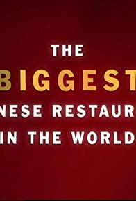 Primary photo for The Biggest Chinese Restaurant in the World