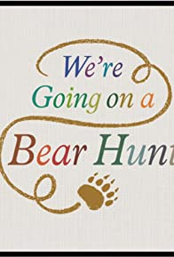 Primary photo for We're Going on a Bear Hunt Extended Material