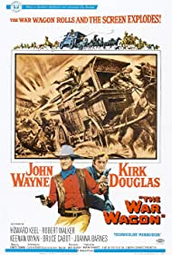 The War Wagon (1967) Poster - Movie Forum, Cast, Reviews