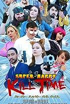 Super-Happy Kill Time