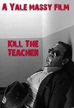 Kill The Teacher