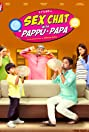 Sex Chat with Pappu & Papa (2016) Poster