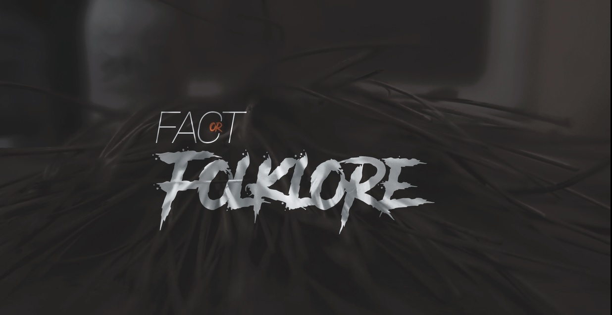 Fact or Folklore (2017-)