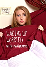 Waking Up Worried with Katherine