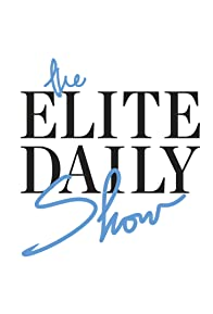 Primary photo for The Elite Daily Show