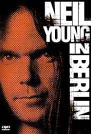 Neil Young in Berlin (1983) Poster - Movie Forum, Cast, Reviews
