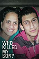 Who Killed My Son?