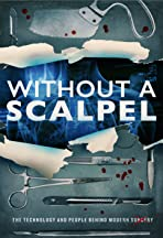 Without a Scalpel