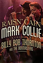 Mark Collie Featuring Billy Bob Thornton & the Boxmasters: Raisin' Cain Poster