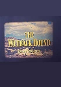 English movie latest free download The Wetback Hound USA [Bluray]