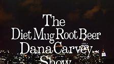 The Diet Mug Root Beer Dana Carvey Show