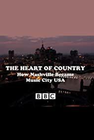 The Heart of Country: How Nashville Became Music City USA (2014)