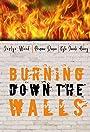 Burning Down the Walls