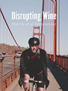 Disrupting Wine - The Life of an Entrepreneur (2020)
