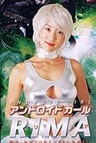 Andoroido gaaru Rima: Shirei onna-gokoro o insutooru seyo!