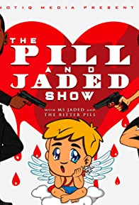 Primary photo for The Pill and Jaded Show