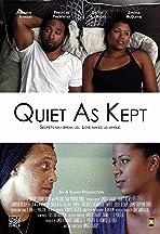 Quiet As Kept