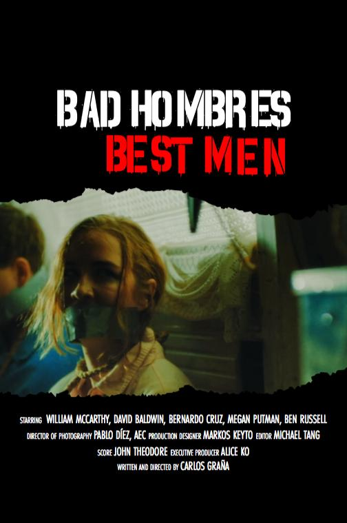 Bad Hombres, Best Men (2017)