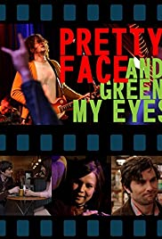 Pretty Face and Green My Eyes Poster