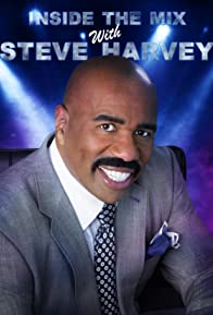 Primary photo for Inside the Mix with Steve Harvey