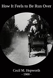 How It Feels to Be Run Over (1900) Poster - Movie Forum, Cast, Reviews