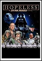 Hopeless: A Star Wars Story