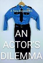 An Actor's Dilemma