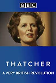 Primary photo for Thatcher: A Very British Revolution