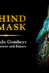 Behind the Mask: Bermuda Gombeys Past, Present and Future (2008)