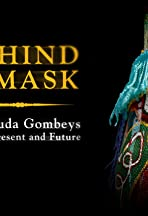 Behind the Mask: Bermuda Gombeys Past, Present and Future