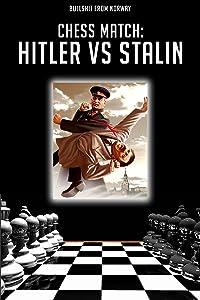 Watch best movies Chess Match: Hitler Vs. Stalin [4K2160p]