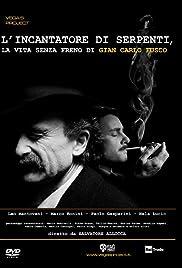 L'incantatore di serpenti, la vita senza freno di Gian Carlo Fusco Poster