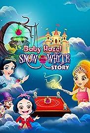 Baby Hazel Snow White Story (Part 1 & 2) (2018) - IMDb
