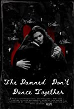 The Damned Don't Dance Together