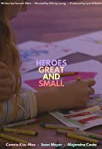 Heroes Great and Small