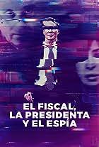 Nisman. The Prosecutor, the President and the Spy