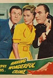 Having Wonderful Crime (1945) Poster - Movie Forum, Cast, Reviews