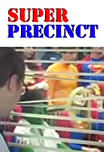 Super Precinct