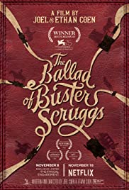 The Ballad of Buster Scruggs (2018) Poster - Movie Forum, Cast, Reviews