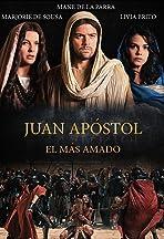 Juan Apóstol, El Más Amado