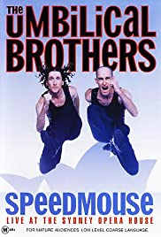 The Umbilical Brothers: Speedmouse(2004) Poster - Movie Forum, Cast, Reviews
