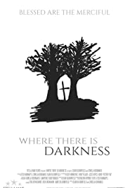 Where There Is Darkness Poster