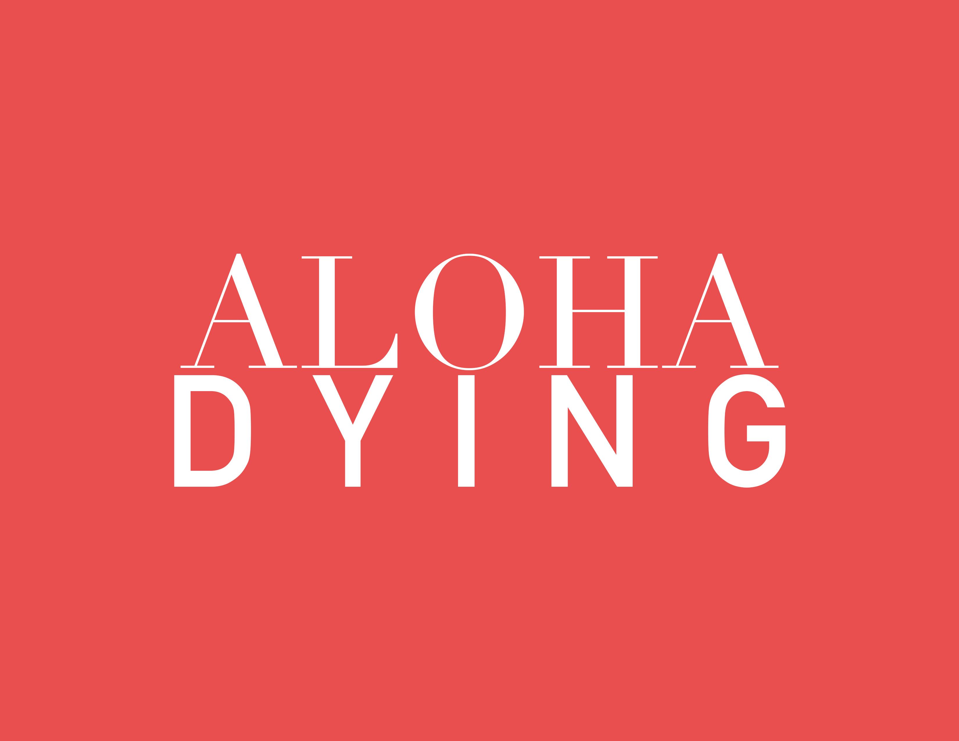 Aloha Dying (2018) - IMDb