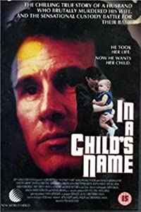 Legal tv movie downloads In a Child\'s Name: Episode #1.1 (1991)  [DVDRip] [UltraHD] [1280x1024] by Peter Maas