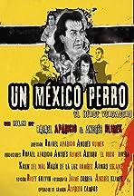 Un México Perro... El Héroe verdadero
