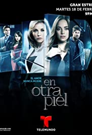En Otra Piel (TV Series 2014– ) - IMDb